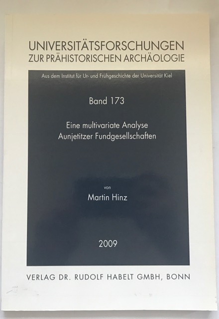 Eine multivariate Analyse Aunjetitzer Fundgesellschaften (Universitätsforschungen zur prähistorischen Archäologie) :