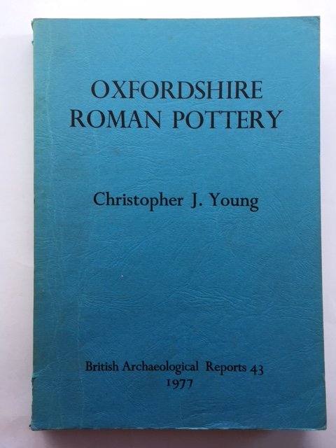 Oxfordshire Roman Pottery :, Young, Christopher J. ;