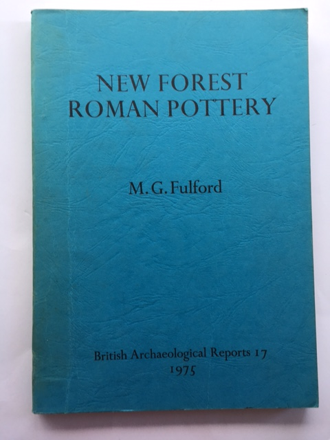 New Forest Roman Pottery :Manufacture and distribution, with a corpus of the pottery types, Fulford, M. G. ;
