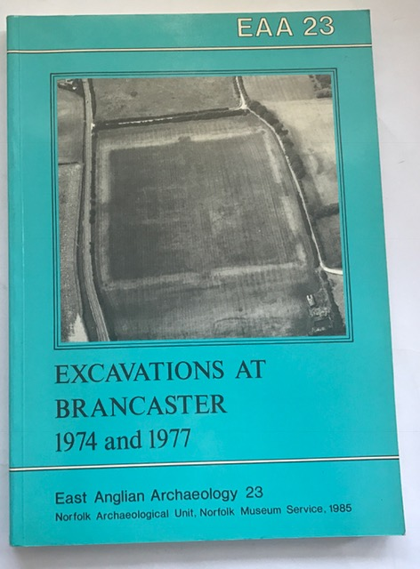 Excavations at Brancaster 1974 and 1977 :, Hinchliffe, John ;Green, Christopher Sparey