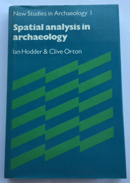 Spatial analysis in archaeology :, Hodder I & Orton C ;