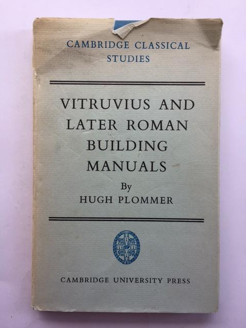 VITRUVIUS AND LATER ROMAN BUILDING MANUALS :, Plommer, Hugh ;