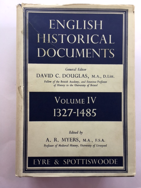 ENGLISH HISTORICAL DOCUMENTS VOL IV, 1327-1485 :, Myers, A. R. ;(ed)