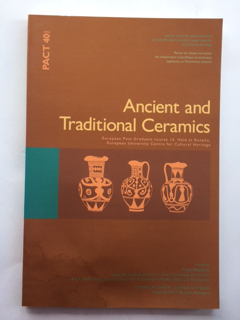 Ancient and Traditional Ceramics :Seminar held at the European University Centre for Cultural Heritage, Ravella, March 19-24, 1990, Hackens, Tony ;(ed)