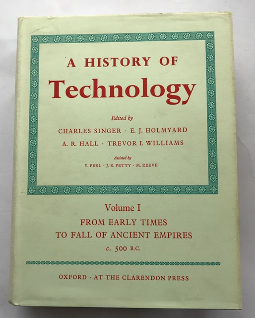 A History of Technology, Vol. 1: From Early Times to Fall of Ancient Empires: v. 1 :, Singer, Charles ;et al (eds)