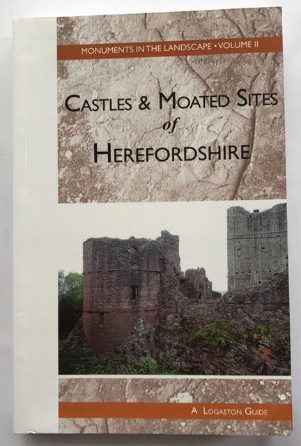 Castles and Moated Sites of Herefordshire :, Shoesmith, Ron ;