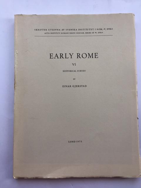 Early Rome :Vol. VI: Historical Survey (Skrifter Utgivna av Svenska Intitutet i Rom, 4, XVII:6)
