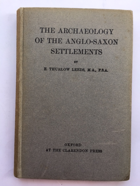 The Archaeology of the Anglo-Saxon Settlements :, Leeds, E. Thurlow ;
