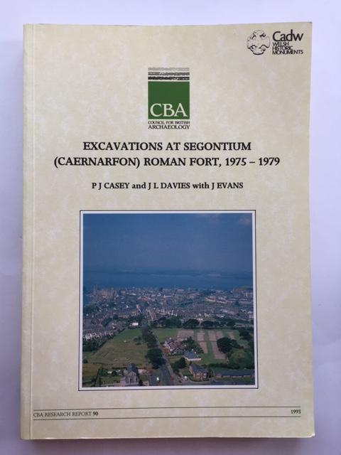 Excavations at Segontium (Caernarfon) Roman Fort, 1975-1979 :, Casey, P. J. ;(et al)