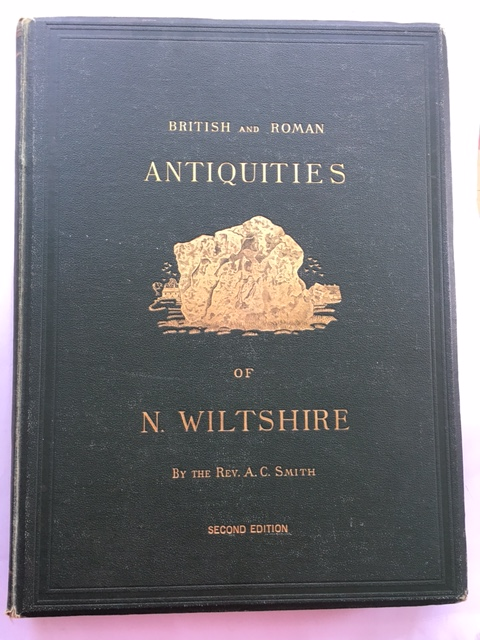Guide to the British and Roman Antiquities of the North Wiltshire Downs in a Hundred Square Miles Around Abury :Being a Key to the Large Map of the Above, Smith, A. C. ;