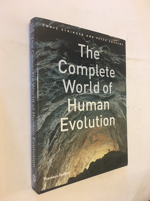 The Complete World of Human Evolution :, Stringer, Chris ;Andrews, Peter