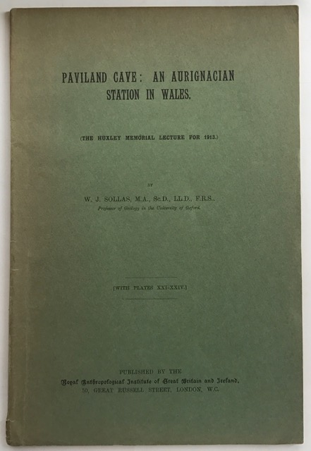 Paviland Cave, :An Aurignacian Station in Wales (The Huxely Memorial Lecture for 1913), Sollas W J ;
