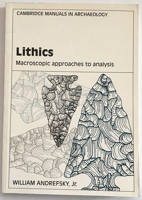 Lithics :Macroscopic approaches to analysis, Andrefsky, William ;