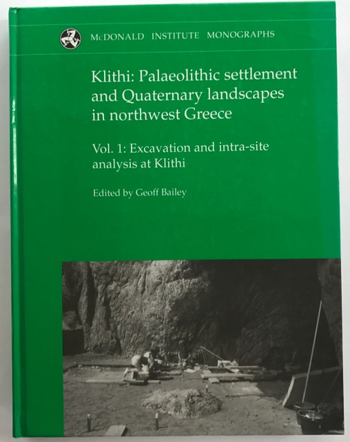 Klithi: Palaeolithic settlement and Quaternary landscapes in northwest Greece :Vol. 1: Klithi in its local and regional setting, Bailey, Geoff ;