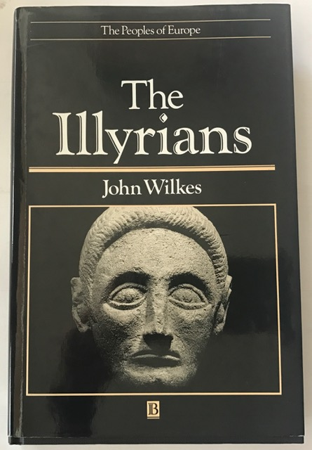 The Illyrians (The People of Europe) :, Wilkes, John ;