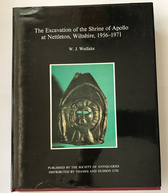 The excavation of the shrine of Apollo at Nettleton, Wiltshire, 1956-1971 (Reports of the Research Committee of the Society of Antiquaries of London)  :, Wedlake, W. J. ;