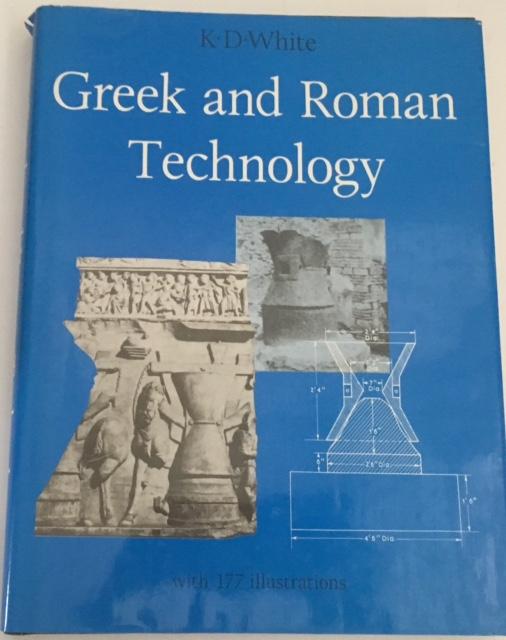 Greek and Roman Technology :, White, K. D. ;
