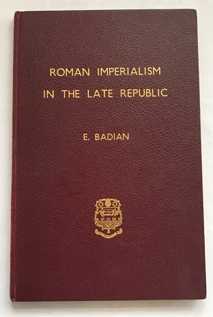 Roman Imperialism in the Late Republic :, Badian, E ;