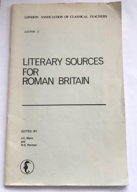 Literary Sources for Roman Britain :, Mann, J.C ;