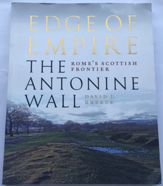 Edge of Empire :Rome's Scottish Frontier The Antonine Wall, Breeze, David J. ;