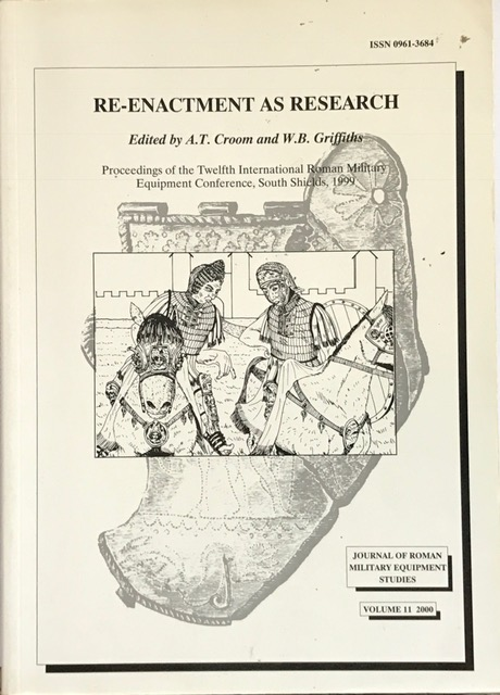 Re-enactment as Research :11 (Journal of Roman Military Equipment Studies), Croom, A.T. ;
