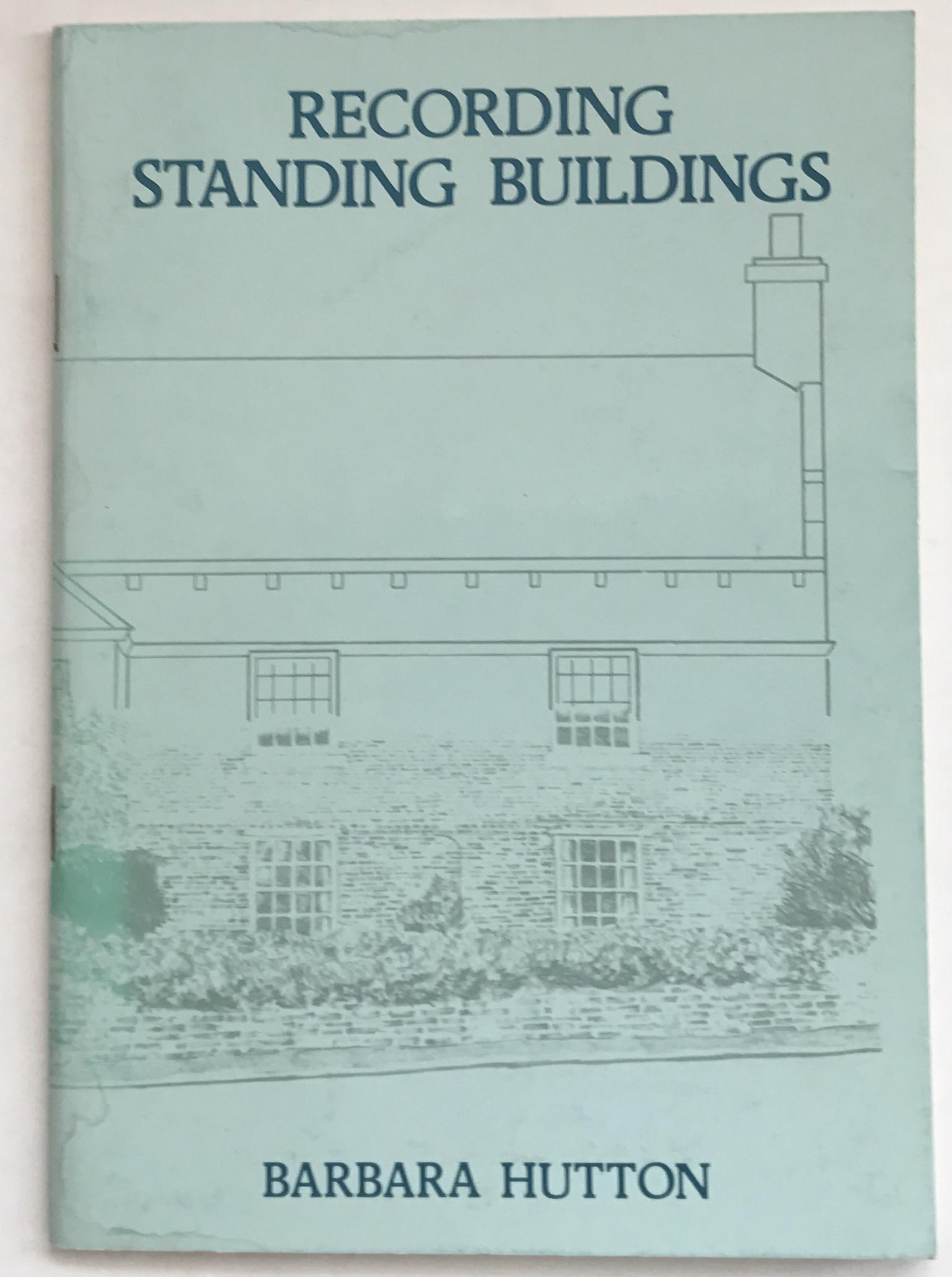 Recording Standing Buildings :, Hutton, Barbara ;