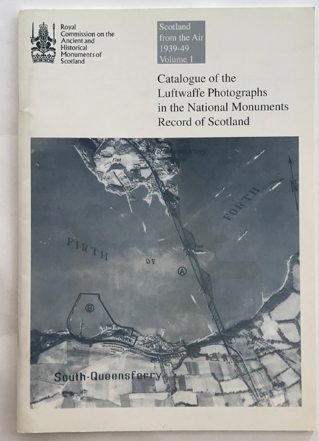 Catalogue of the Luftwaffe Photographs in the National Monuments Record of Scotland :(Scotland fom the Air 1939-49), RCAHMS ;