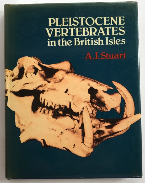 Pleistocene Vertebrates in the British Isles :, Stuart, A.J ;