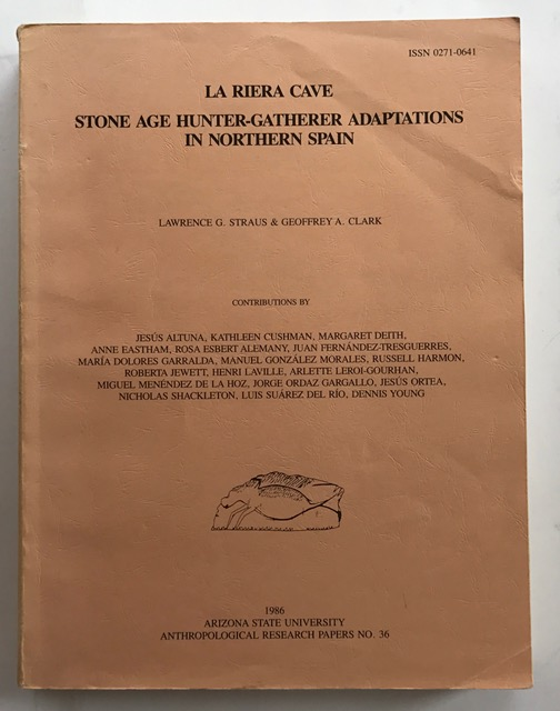 La Riera Cave :Stone Age Hunter-Gather Adaptations in Northern Spain (Anthropological Research Papers), Straus, Lawrence G. ;