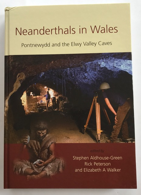 Neanderthals in Wales :Pontnewydd and the Elwy Valley Caves, Aldhouse-Green, Stephen ;