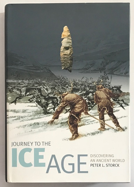 Journey to the Ice Age :Discovering an Ancient World, Storck, Peter L. ;