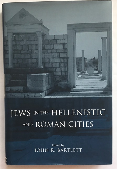 Jews in the Hellenistic and Roman Cities :, Bartlett, John R. ;