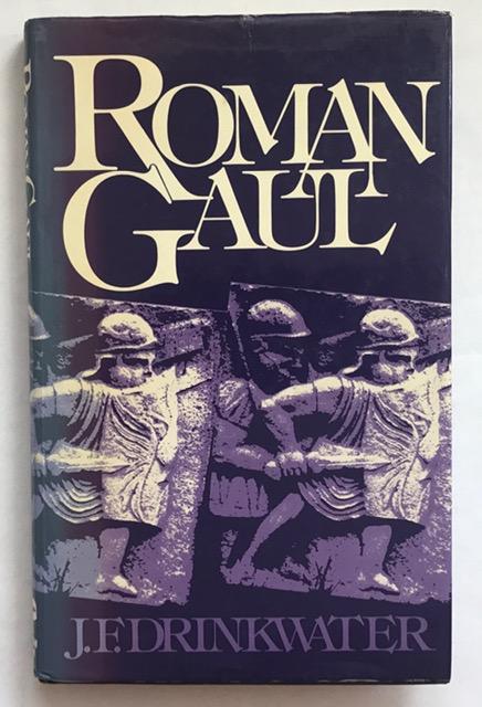 Roman Gaul :The Three Provinces 58BC-AD260, Drinkwater, J. F. ;