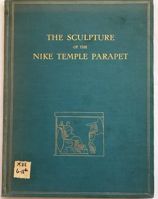 The Sculpture of the Nike Temple Parapet :, Carpenter, Rhys ;