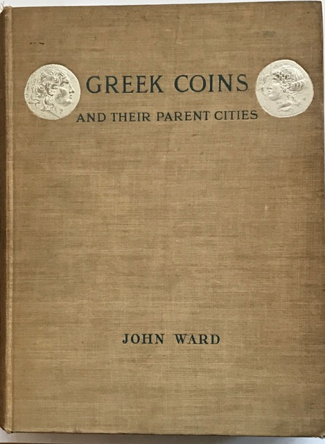 Greek coins and their parent cities :, Ward, John ;