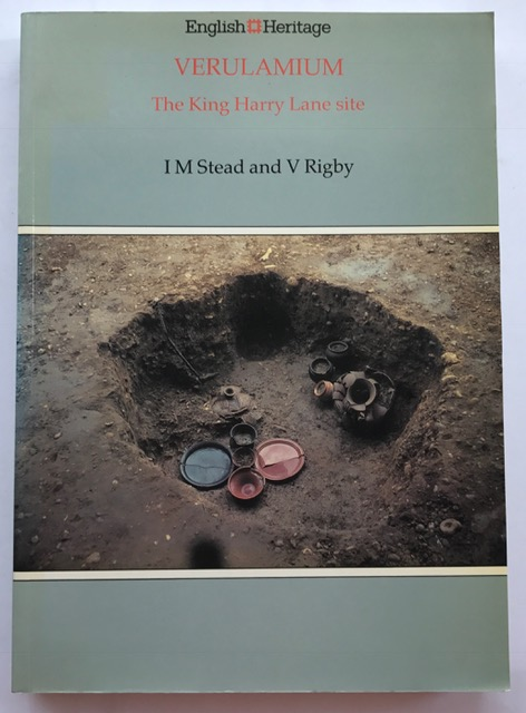 Verulamium :The King Harry Lane Site (English Heritage Archaeological Report No. 12), Stead, I. M. ;Rigby, V.