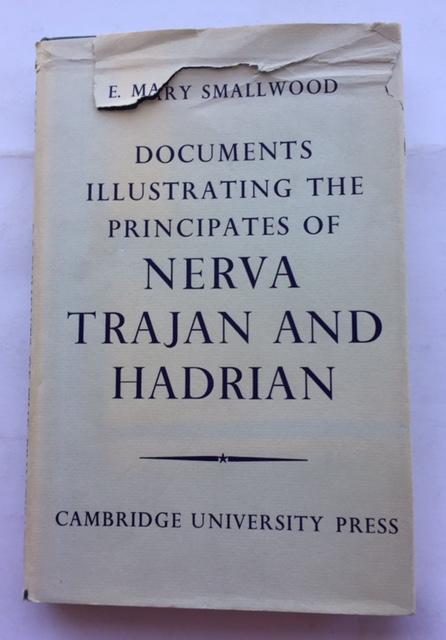 Documents illustrating the principates of nerva trajan and hadrian :, Smallwood, E Mary ;