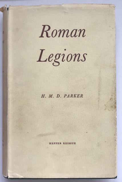 The Roman Legions :, Parker, H. M. D. ;