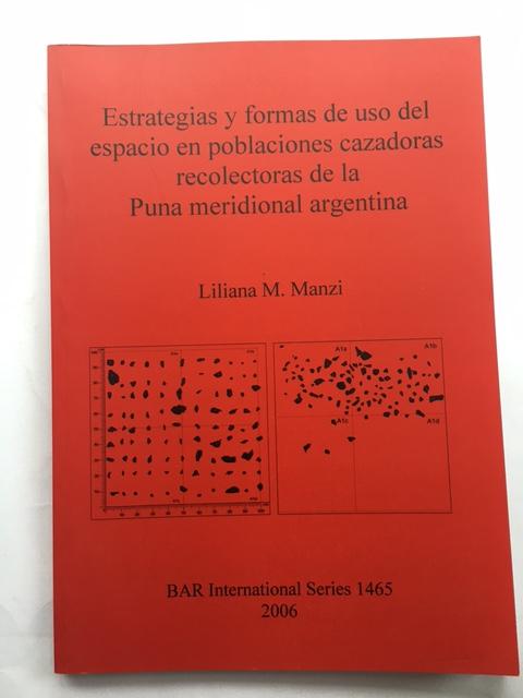 Estrategias y formas de uso del espacio en poblaciones cazadoras recolectoras de la Puna meridional argentina :, Manzi, Liliana M. ;