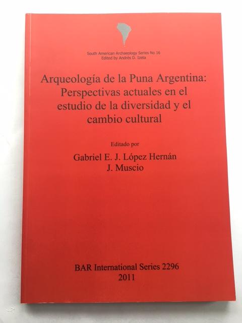 Arqueologia de la Puna Argentina :Perspectivas actuales en el estudio de la diversidad y el cambio cultural, Hernan, Gabriel E. J. Lopez ;Muscio, J. (eds)