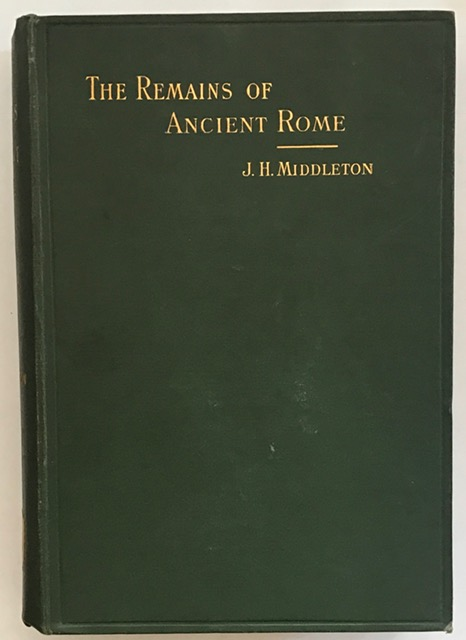The Remains of Ancient Rome Vol. II :, Middleton, J. Henry ;