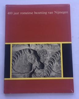 400 jaar romeinse bezetting van Nijmegen :, Brunsting, Dr H ;