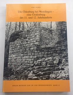 Die Obenburg bei Wenslingen - eine Grafenburg des 11. und 12. Jahrhunderts :, Tauber, Jurg ;