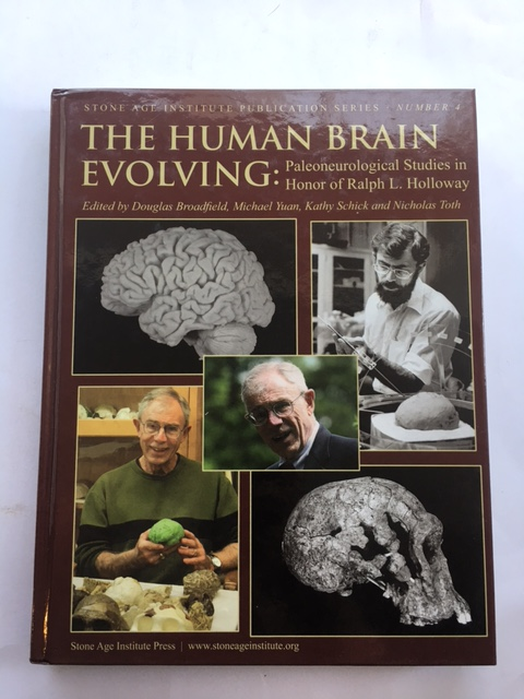 The Human Brain Evolving :Paleoneurological Studies in Honor of Ralph L. Holloway, Broadfield, Douglas ;
