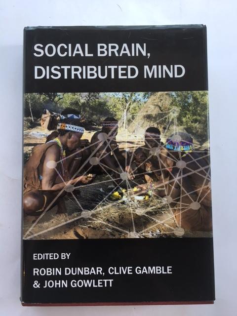 Social Brain, Distributed Mind :, Dunbar, Robin ;(et al eds)