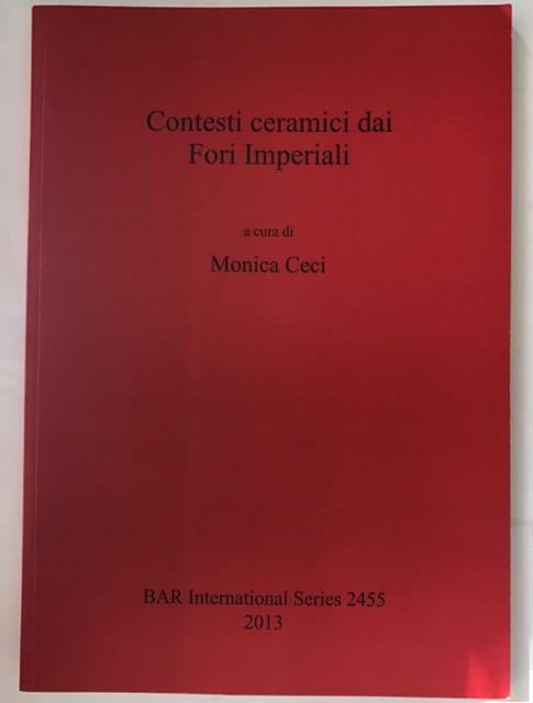 Contesti Ceramici Dai Fori Imperiali :(British Archaeological Reports International Series), Ceci, Monica ;