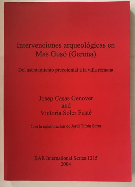 Intervenciones Arqueologicas en Mas Guso (Gerona) :el Asentamiento Precolonial a la Villa Romana (British Archaeological Reports International Series), Genover, Josep Casas ;