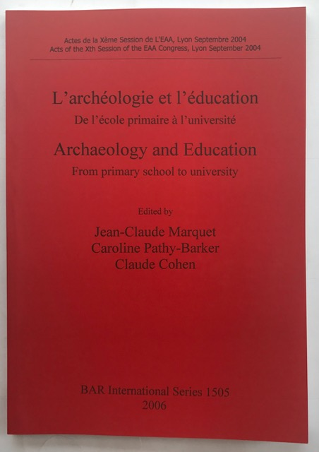 L'Archaeology and Education / Archeologie et l'Education :From Primary School to University / De l'Ecole Primaire a l'Universite: De L'ecole Primaire ... Archaeological Reports International Series), Marquet, Jean-Claude ;