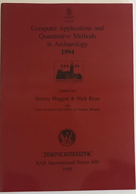 Computer Applications and Quantitative Methods in Archaeology 1994 :, Huggett, Jeremy ;Ryan, Nick (eds)