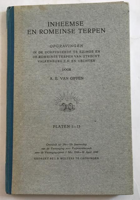 Inheemse En Romeinse Terpen :Opgravingen in de Dorpswierde te Ezinge en de Romeinse Terpen van Utrecht, Valkenburg Z.H en Vechten, Van Giffen, A. E. ;